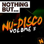 Nothing But... Nu-Disco, Vol. 5 - EP by Various Artists