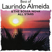 Play & Download Best Of Laurindo Almeida & Bossa Nova All Stars by Laurindo Almeida | Napster