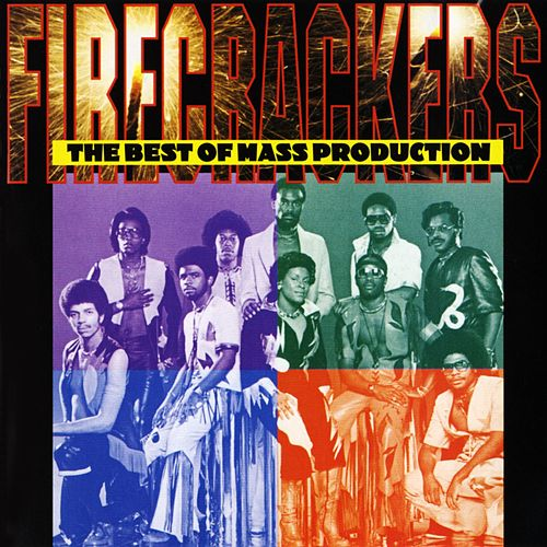 Play & Download Firecrackers: The Best Of Mass Production by Mass Production | Napster