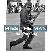 Play & Download Mies The Man by Ari Wahlberg | Napster