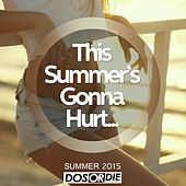 Play & Download This Summer's Gonna Hurt - Summer 2015 by Various Artists | Napster