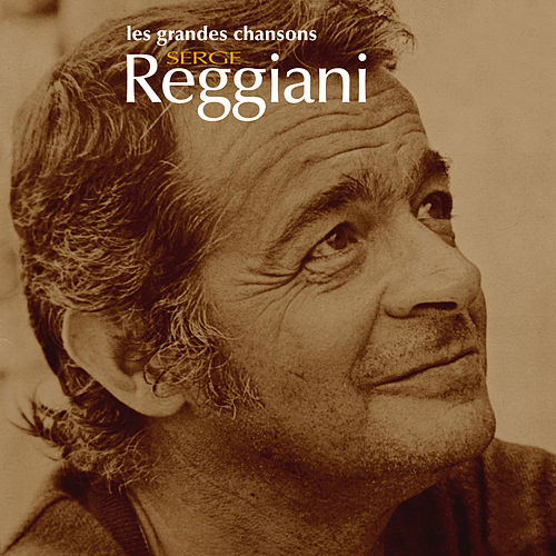 Play & Download Les Grandes Chansons De Serge Reggiani by Serge Reggiani | Napster