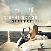 Play & Download Travel Songs Summer 2015 by Various Artists | Napster