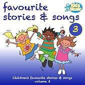Favourite Stories and Songs Volume 3 by Kidzone