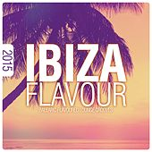 Play & Download Ibiza Flavour 2015 - Balearic Flavoured Lounge Grooves by Various Artists | Napster