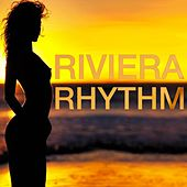 Play & Download Riviera Rhythm by Various Artists | Napster