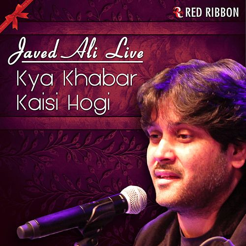 Play & Download Kya Khabar Kaisi Hogi - Javed Ali Live by Javed Ali | Napster