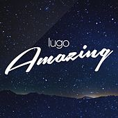 Play & Download Amazing by Lugo | Napster