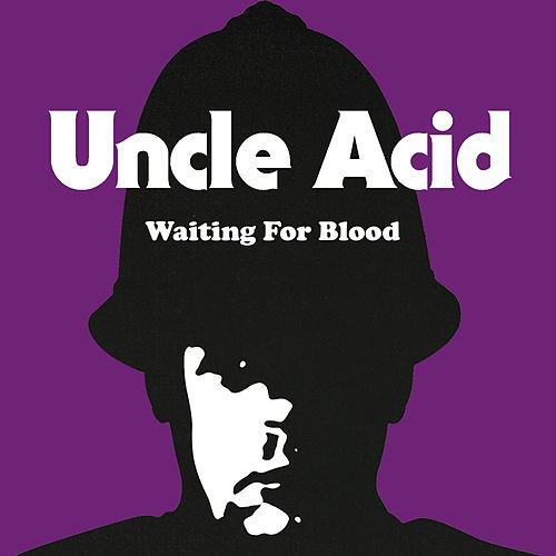 Play & Download Waiting for Blood by Uncle Acid & The Deadbeats | Napster