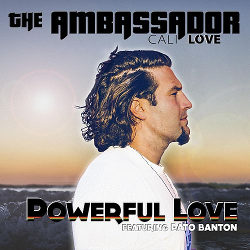 Play & Download Powerful Love (feat. Pato Banton) by The Ambassador | Napster