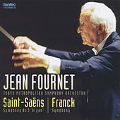 Saint-Saens: Symphony No. 3 ''Organ'' / Franck: Symphony by Tokyo Metropolitan Symphony Orchestra