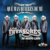 Play & Download Qué Más Queires de Mí by Los Invasores De Nuevo Leon | Napster