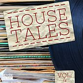Play & Download House Tales Vol. 4 by Various Artists | Napster