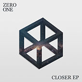 Closer - EP by ZerO One