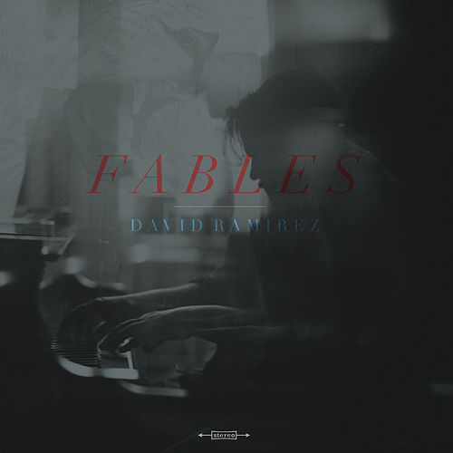 Play & Download Fables by David Ramirez | Napster