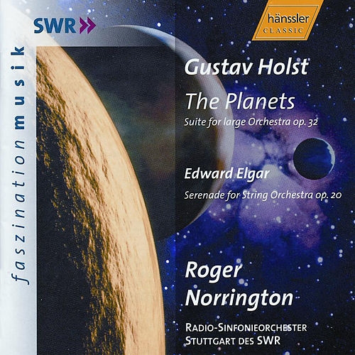 Holst: Planets (The) / Elgar: Serenade for String Orchestra, Op. 20 by Stuttgart Southwest Radio Vocal Ensemble