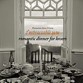 Play & Download Embraceable You - Romantic Dinner for Lovers by Various Artists | Napster