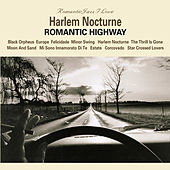 Harlem Nocturne - Romantic Highway by Various Artists