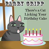 Play & Download There's a Cat Licking Your Birthday Cake by Parry Gripp | Napster