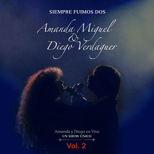 Play & Download Siempre Fuimos Dos, Vol. 2 by Amanda Miguel | Napster