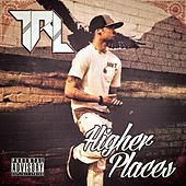 Higher Places by TRL