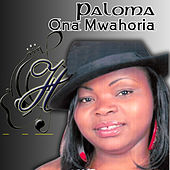 Play & Download Ona Mwahoria by Paloma | Napster