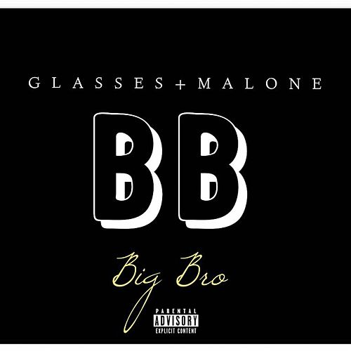 Play & Download Big Bro by Glasses Malone | Napster