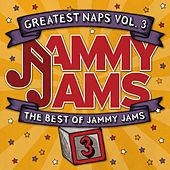 Greatest Naps, Vol. 3: The Best of Jammy Jams by Jammy Jams