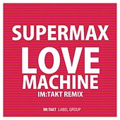 Play & Download Love Machine (im:Takt Remixes) by Supermax | Napster