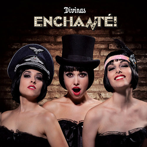 Play & Download Enchanté! by Las Divinas  | Napster