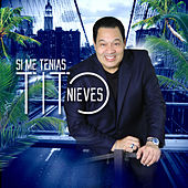 Play & Download Si Me Tenias by Tito Nieves | Napster