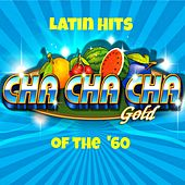 Latin Hits of the '60s (Cha Cha Cha Gold) by Various Artists