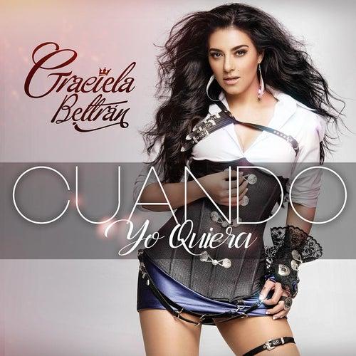 Play & Download Cuando Yo Quiera by Graciela Beltrán | Napster