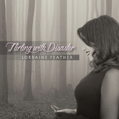 Flirting with Disaster by Lorraine Feather
