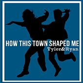 Play & Download How This Town Shaped Me by Tyler | Napster