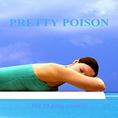 Play & Download Pretty Poison by The Swamp Coolers | Napster