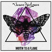 Play & Download Moth to a Flame by Susan Hickman | Napster