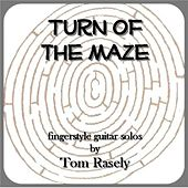 Play & Download Turn of the Maze by Tom Rasely | Napster