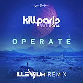 Play & Download Operate (Illenium Remix) [feat. Royal] by Kill Paris | Napster