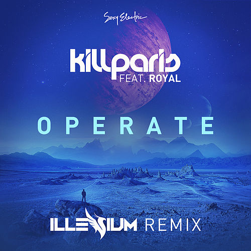 Operate (Illenium Remix) [feat. Royal] by Kill Paris