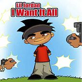 Play & Download I Want It All by Lil Jordan | Napster