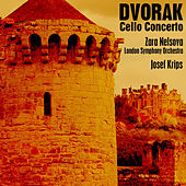 Play & Download Dvorak: Cello Concerto by Zara Nelsova | Napster