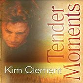 Tender Moments by Kim Clement