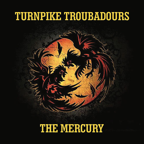 The Mercury by Turnpike Troubadours