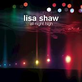 Play & Download All Night High by Lisa Shaw | Napster