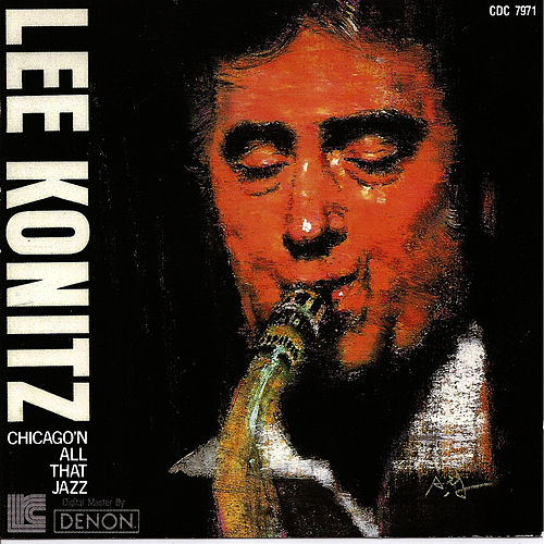 Play & Download Chicago & All That Jazz by Lee Konitz | Napster