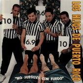 No Juegues Con Fuego by Los Hijos De Puerto Rico