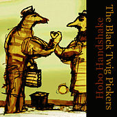 Hobo Handshake by The Black Twig Pickers