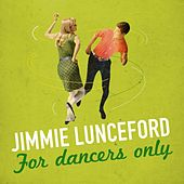 For Dancers Only by Jimmie Lunceford