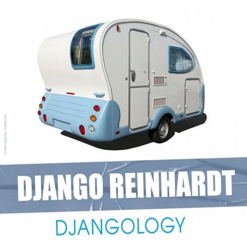 Play & Download Djangology by Django Reinhardt | Napster